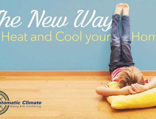 The New Way To Heat and Cool Your Home